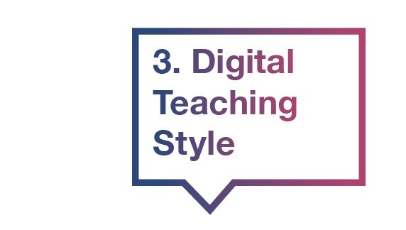 3. Digital Teaching Style